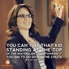 the thing: Tina Fey is crazy-awesome. So are waterslides. Great quote ...