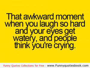 Awkward moment When you laugh so hard – Funny Quotes