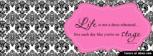 Life Is Not A Dress Quote Facebook Cover