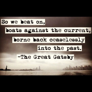 ... the current, borne back ceaselessly into the past.