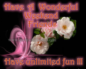 ... .comHappy Weekend dear friends greetings , ecards, picture quotes and
