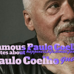 Paulo Coelho quotes about happiness,life,divide,favorite Paulo Coelho ...