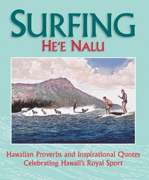 Surfing: Hawaiian Proverbs and Inspirational Quotes Celebrating Hawaii ...