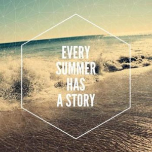 Summer 2014 Quotes Pinterest every summer has a story