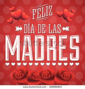 Images, Short Phrases In Spanish 2015 | Happy Mothers Day 2015 Quotes ...