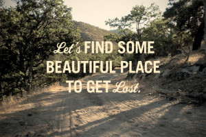 Let's find some beautiful place to get lost by f letter