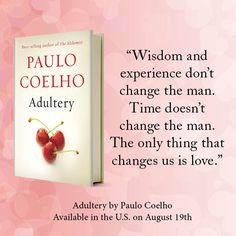 Adultery, Paulo Coelho #book #novel #change #experience #love #coelho ...