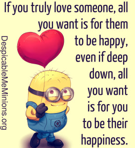 If you truly love someone, all you want is for them to be happy, even ...