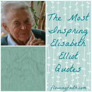 The Most Inspiring Elisabeth Elliot Quotes