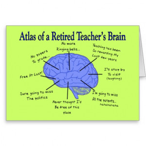 Atlas of a Retired Teacher's Brain Gfits Greeting Card
