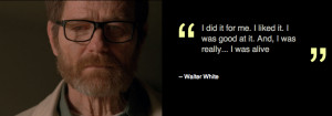 "... wp-content/uploads/2013/09/Walter_White_quotes.png "" -standardknurd"