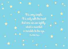 The Little Prince quote Antoine De Saint-Exupéry More
