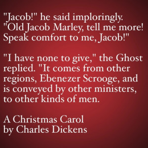My Favorite Quotes from A Christmas Carol #17 – Speak comfort to me