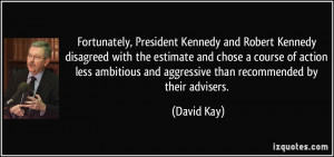 quote-fortunately-president-kennedy-and-robert-kennedy-disagreed-with ...