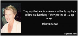 They say that Madison Avenue will only pay high dollars in advertising ...
