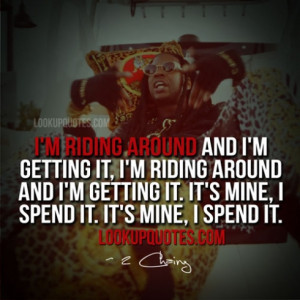 Chainz Quotes And Sayings