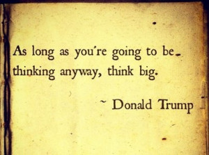 Think Big Quotes http://pinterest.com/pin/379569074813932636/