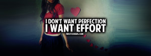 Want Effort, I Dont Want Perfection, Quote, Quotes, Relationship ...