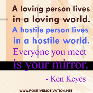 ... hostile person lives in a hostile world. Everyone you meet is your