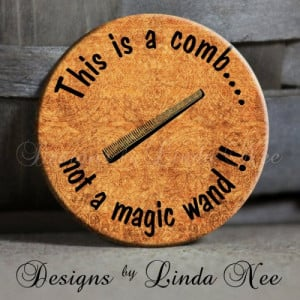 is a comb not a MAGIC WAND on Brown Quote Hairdresser beautician quote ...