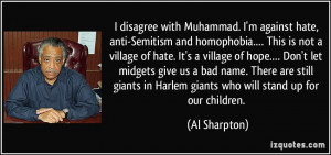 disagree with Muhammad. I'm against hate, anti-Semitism and ...