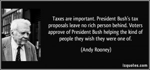 Taxes are important. President Bush's tax proposals leave no rich ...