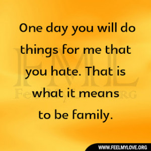 One day you will do things for me that you hate. That is what it means ...