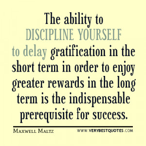 Self-Discipline quotes: The ability to discipline yourself
