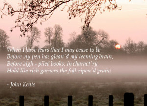 John Keats – When I have fears that I may cease to be