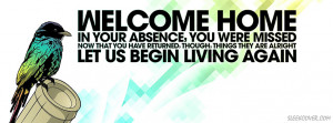 serious quote that begins with Welcome Home