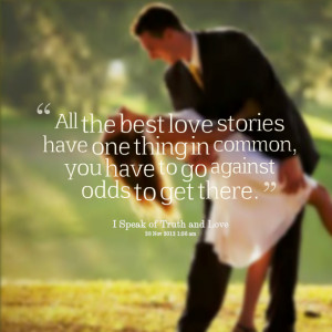Quotes Picture: all the best love stories have one thing in common ...