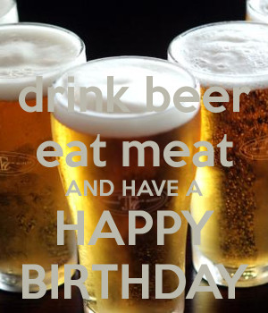 ... beer happy birthday happy birthday card for person happy birthday beer