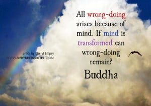 Buddha Quotes, All wrong-doing arises