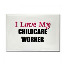 childcare worker rectangle mag£4rectangle magneti love my childcare ...