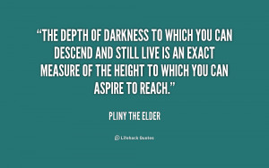 quote-Pliny-the-Elder-the-depth-of-darkness-to-which-you-169475.png
