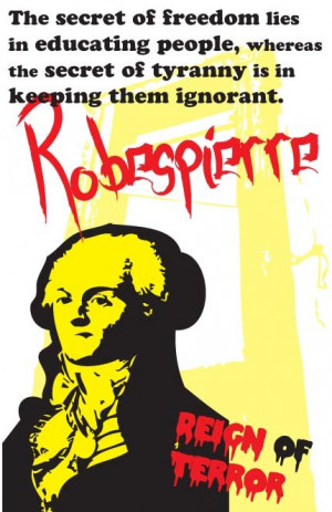 Robespierre Reign Of Terror Quotes Maximilien robespierre print