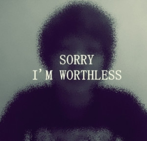 sorry i m worthless