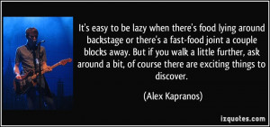 quote-it-s-easy-to-be-lazy-when-there-s-food-lying-around-backstage-or ...