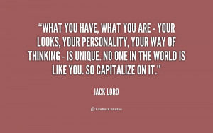 quote-Jack-Lord-what-you-have-what-you-are--198728.png