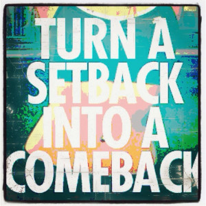 That's right! I've had my share of setbacks due to injuries and I love ...