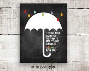 Inspirational Quote Dance in the rain Typography by MossyJojo, $20.00