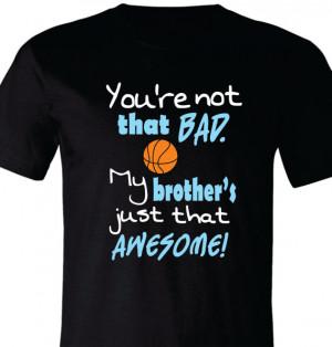 Basketball Brother Shirt, Basketball Sister Shirt, Awesome Basketball
