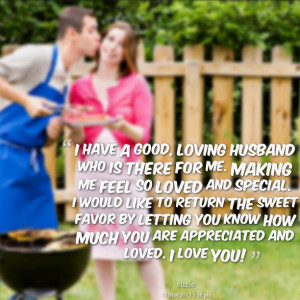 Quotes Picture: i have a good, loving husband who is there for me ...
