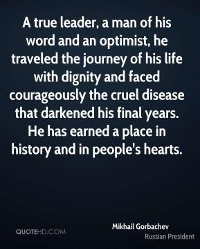 Mikhail Gorbachev - A true leader, a man of his word and an optimist ...