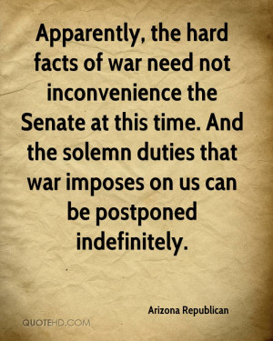 Apparently, the hard facts of war need not inconvenience the Senate at ...