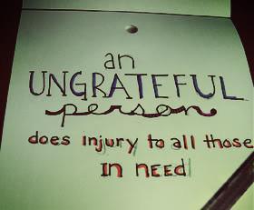 Ungrateful Selfish People Quotes Quotes about ungrateful
