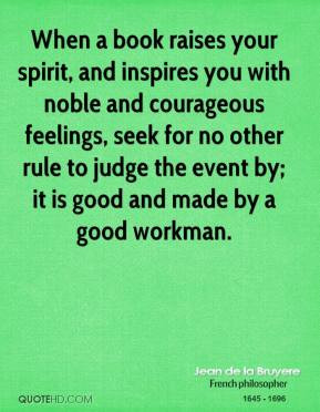 jean-de-la-bruyere-quote-when-a-book-raises-your-spirit-and-inspires ...