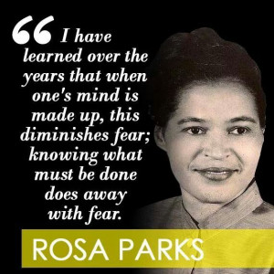 Rosa Parks quote about conquering fear