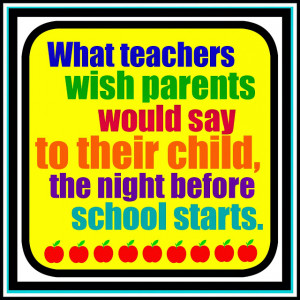 What Teachers Wish Parents Said to Their Child (the night before ...