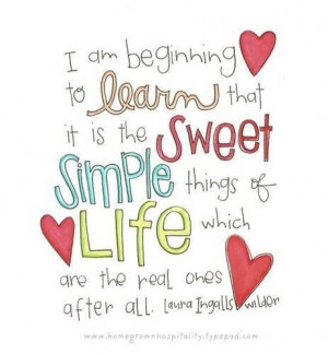 ... simple things of life which are the real ones after all life quote